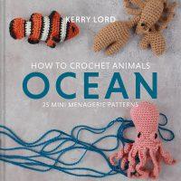 How to Crochet Animals: Ocean