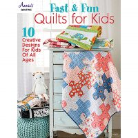 Fast and Fun Quilts for Kids